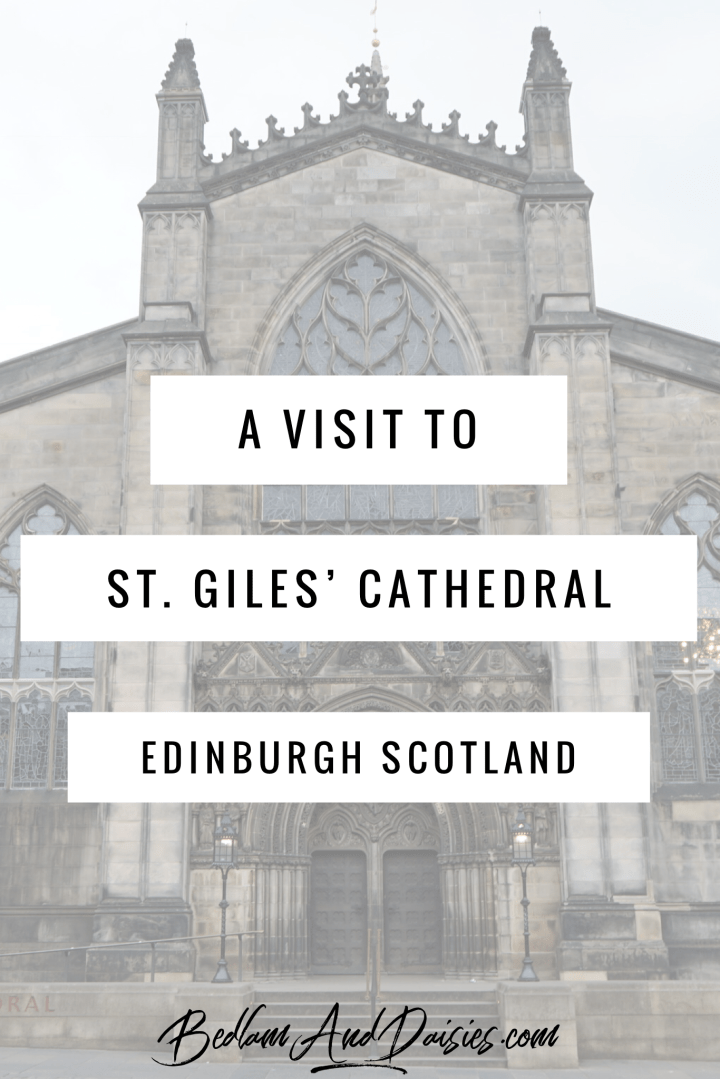 A Visit to St. Giles' Cathedral Edinburgh Scotland