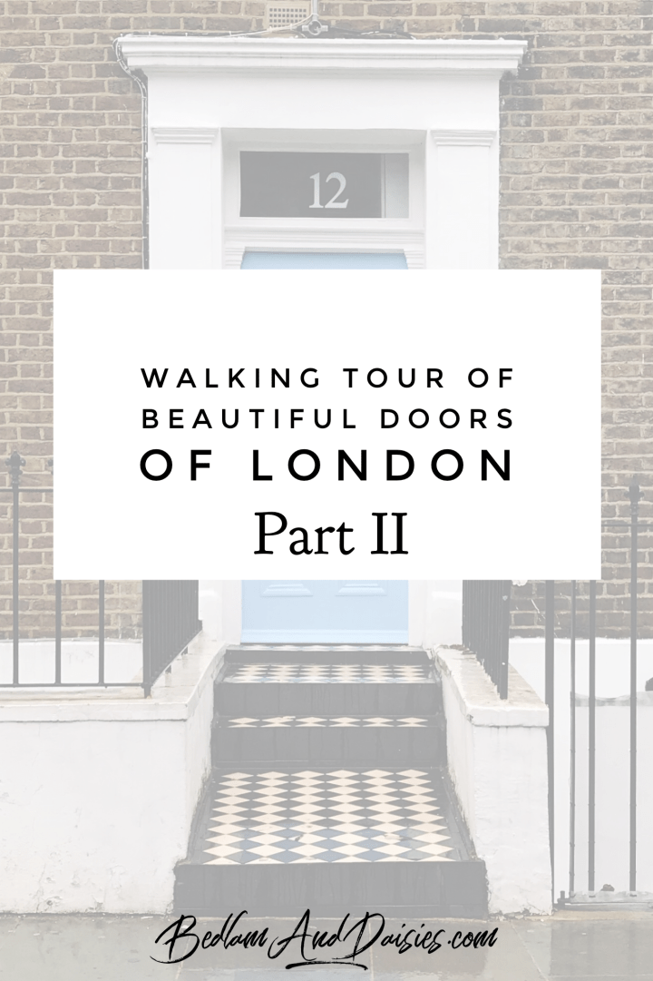 Walking Tour of Beautiful Doors of London part II Notting Hill
