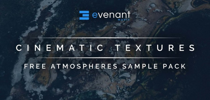 Evenant Music Releases Free Cinematic Textures ​Sample Pack