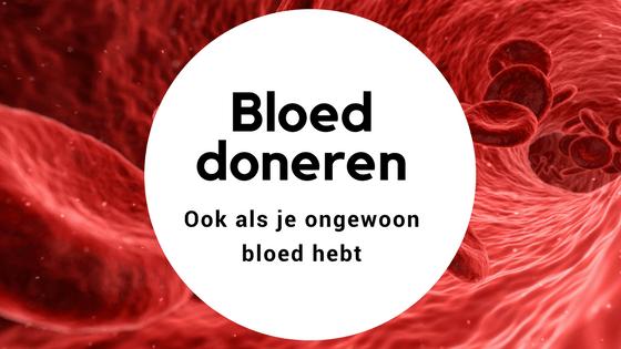 Bloeddonor: Bloed doneren, ook als je ongewoon bloed hebt.