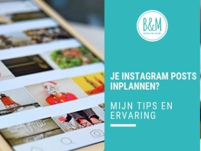 Instagram inplannen   Mijn tips