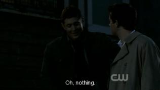 """""""Ờ, không có gì."""" Dean cười."""
