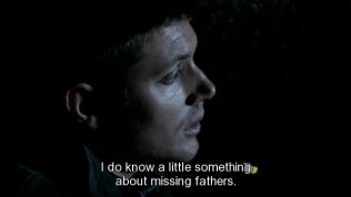 """""""Tôi cũng hiểu một chút về việc có một người cha mất tích."""" - Dean nói. *Từ season 1, cha của Dean và Sam mất tích nên hai người mới đi tìm, vậy nên Dean rất đồng cảm với việc cha Cas mất tích*"""