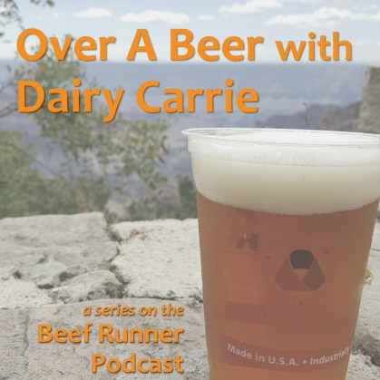 Over A Beer Podcast Dairy Carrie Beef Runner