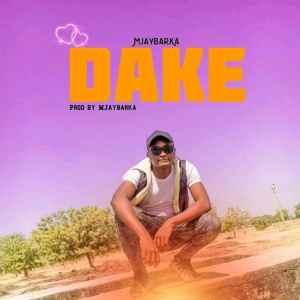 Mjay Barka - Dake [MUSIC]