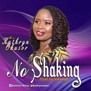 No Shaking - Kathryn  Okusor (Prod. by Solonege)