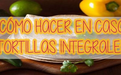RECETA DE LAS TORTILLAS INTEGRALES