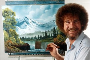 Bob Ross-the joy of painting.