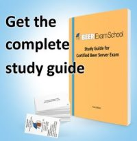 Beer Exam School; Study Guide for Certified Beer Server Exam, complete study guide.