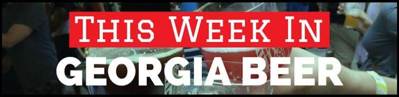 This Week in Georgia Beer