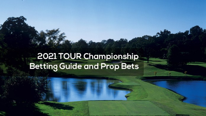 2021 TOUR Championship Betting Guide and Prop Bets