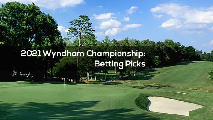 2021 Wyndham Championship- Betting Picks
