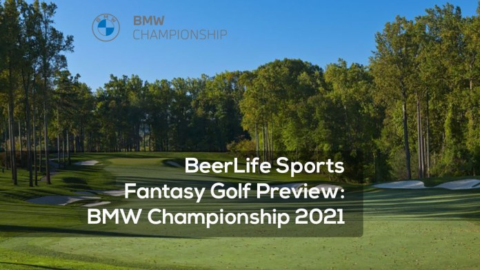 BeerLife Sports Fantasy Golf Preview- BMW Championship 2021