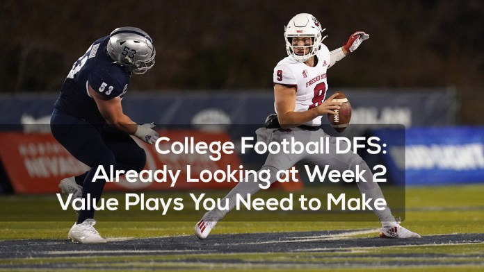 College Football DFS- Already Looking at Week 2 Value Plays You Need to Make