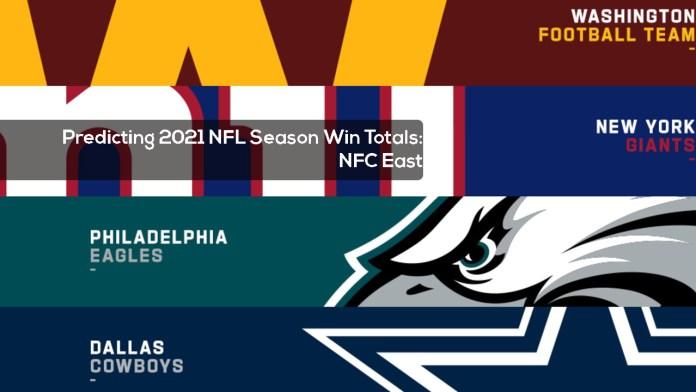 Predicting 2021 NFL Season Win Totals- Part I, NFC East