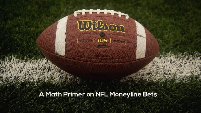 A Math Primer on NFL Moneyline Bets