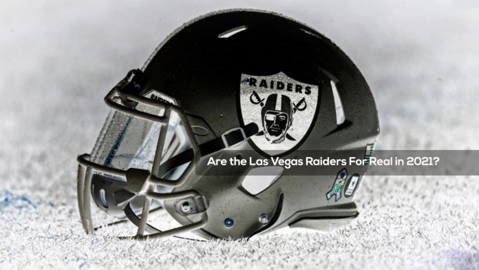 Are the Las Vegas Raiders For Real in 2021?