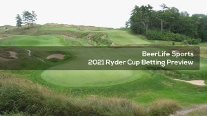 2021 Ryder Cup Betting Preview from BeerLife Sports