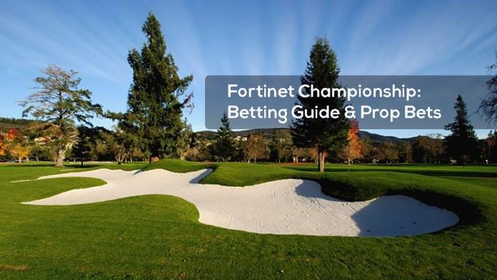 Fortinet Championship- Betting Guide and Prop Bets