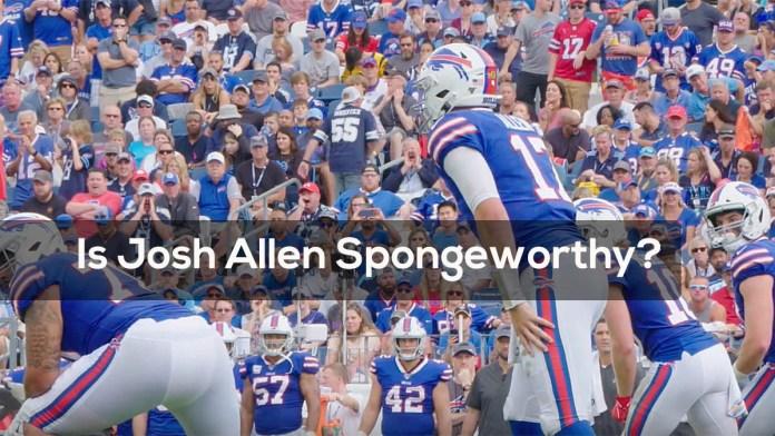 Josh Allen Spongeworthy