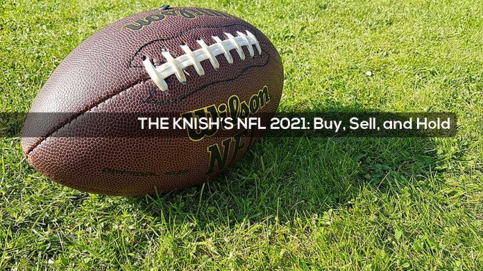 NFL 2021- Buy, Sell, and Hold