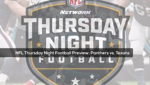 NFL Thursday Night Football Preview: Panthers vs. Texans