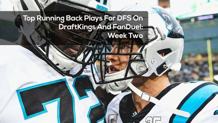 Top Running Back Plays For DFS On DraftKings And FanDuel - Week Two