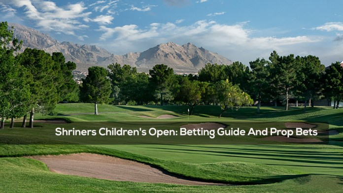 Shriners Children's Open- Betting Guide And Prop Bets