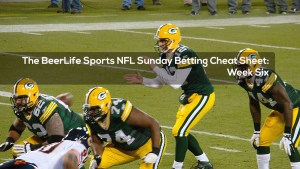 The BeerLife Sports NFL Sunday Betting Cheat Sheet — Week Six