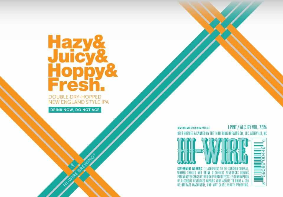 Hi-Wire Hazy & Juicy & Hoppy & Fresh