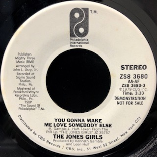 "The Jones Girls / You Gonna Make Me Love Somebody Else (7"")"