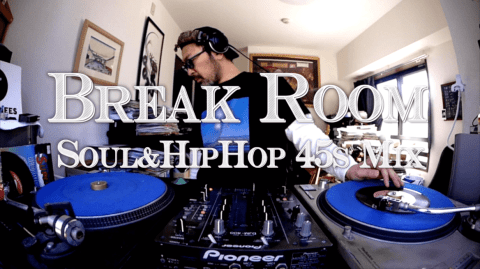 【DJ動画】Break Room Vol.1<Soul / HipHop 45s Mix>