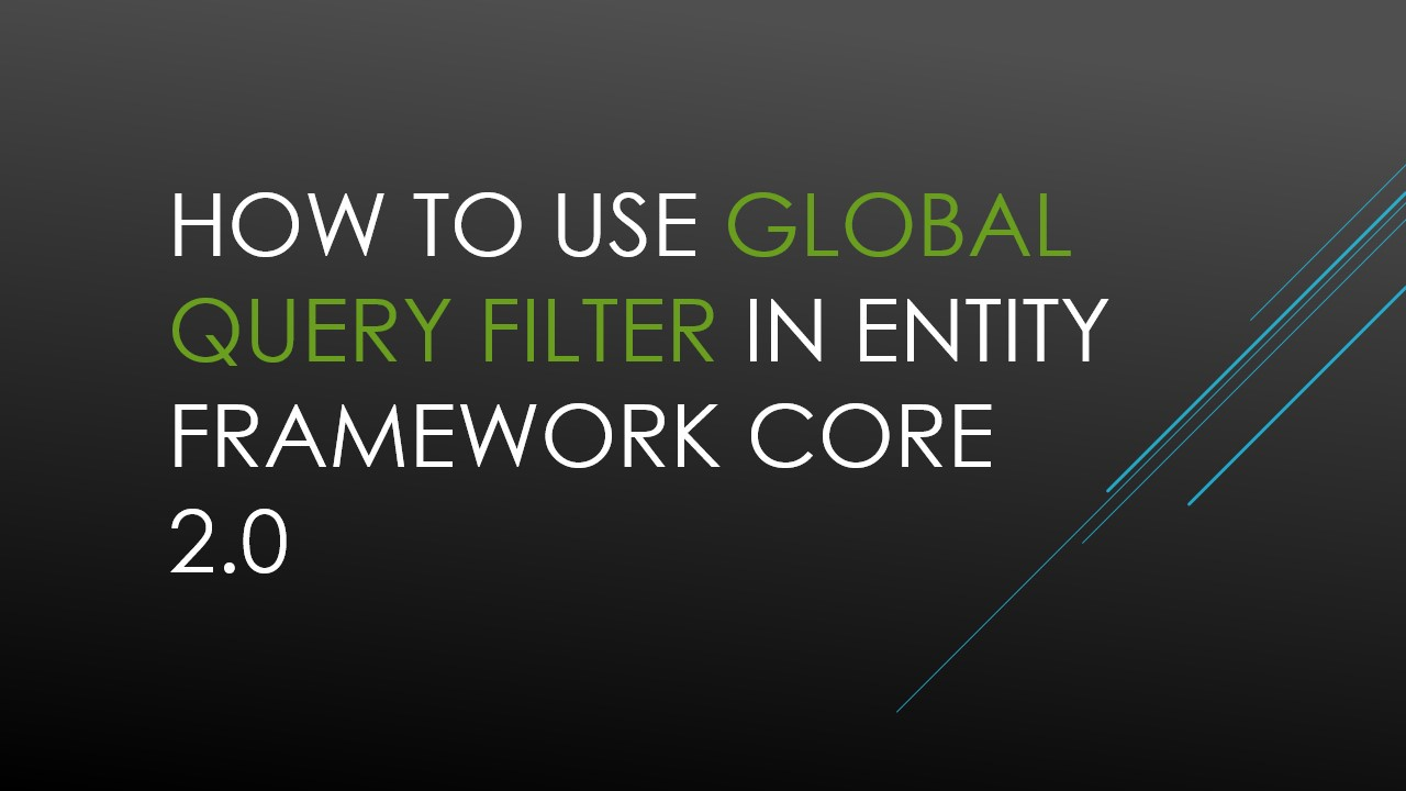 Global Query Filter Entity Framework 2.0 Beetechnical
