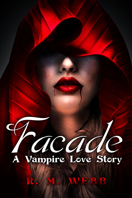 Facade A Vampire Love Story By R M Webb  Book Cover