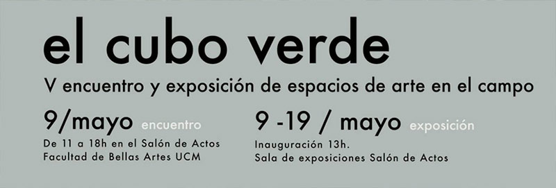 EL Cubo Verde V. Espacios de arte en el campo - Facultad de Bellas Artes UCM