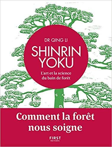 Shinrin yoku l'art et la science du bain de forêt