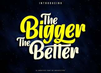 The Bigger The Better Script Font