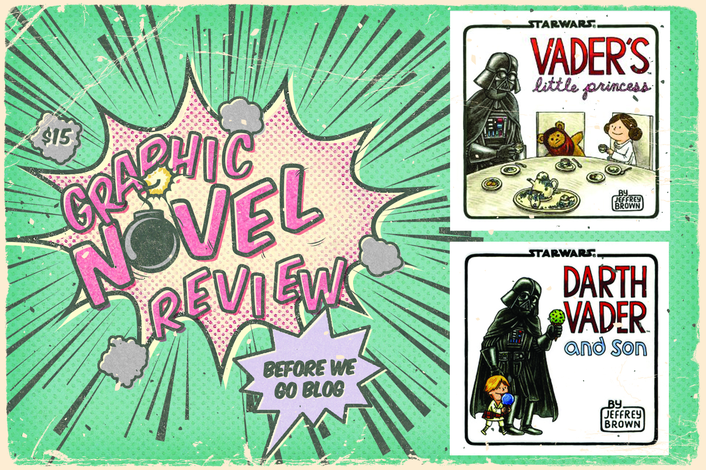 Review Of Vader S Little Princess And Darth Vader And Son By Jeffrey Brown Beforewegoblog