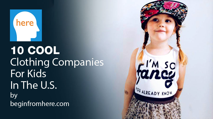 0e1cc1a71a 10 Cool Clothing Companies For Kids In The U.S. | begin from here