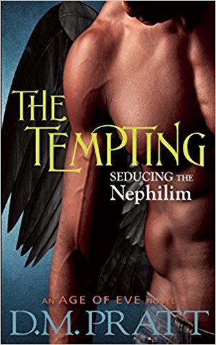The Tempting Seducing The Nephilim D.M. Pratt | Novels fiction about Nephilim giants of Genesis 6