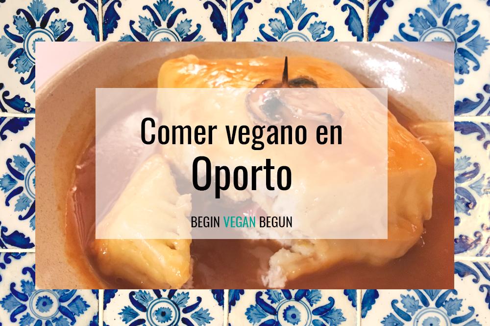 Comer vegano en Oporto (Guía rápida)