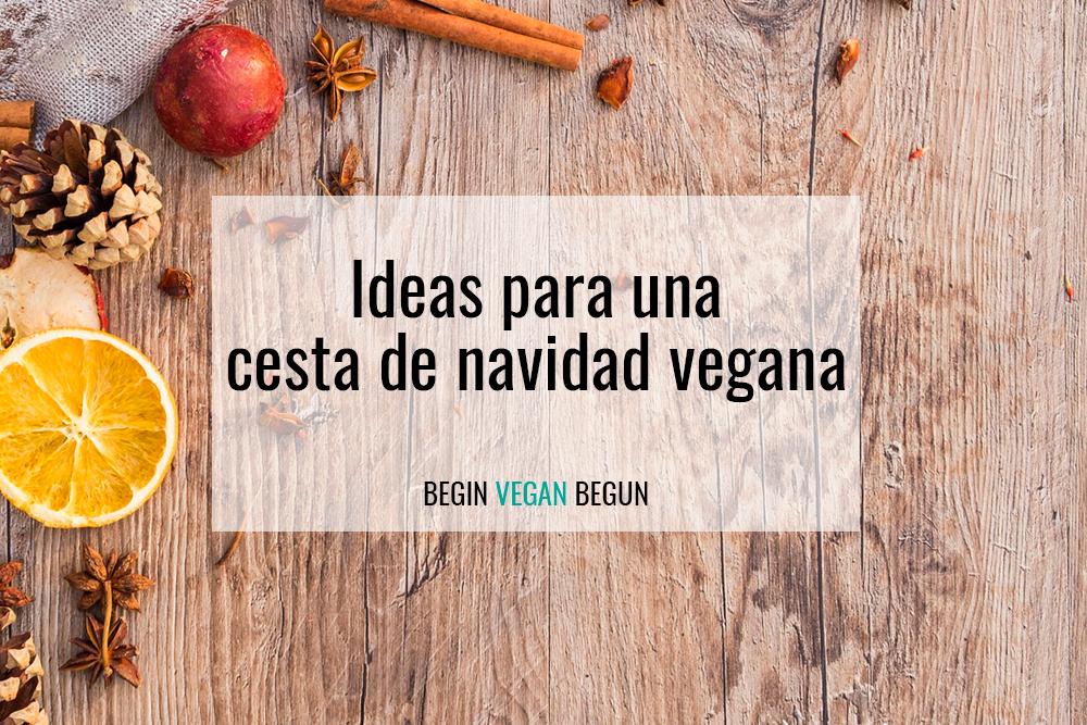 Ideas para una cesta de Navidad vegana