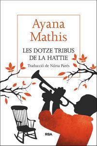 les-dotze-tribus-de-la-hattie_ayana-mathis_libro-omac372