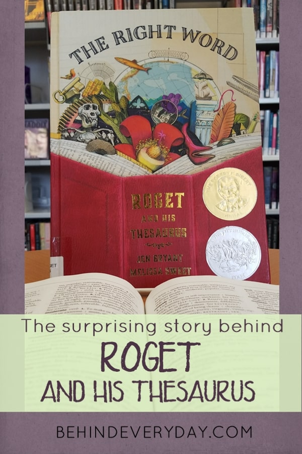 The Right Word is a children's biography of Peter Roget. It tells of his struggles with mental illness and how he was able to use his book of words and lists to keep despair at bay. His Thesaurus and many scientific writings continue to serve the world today.