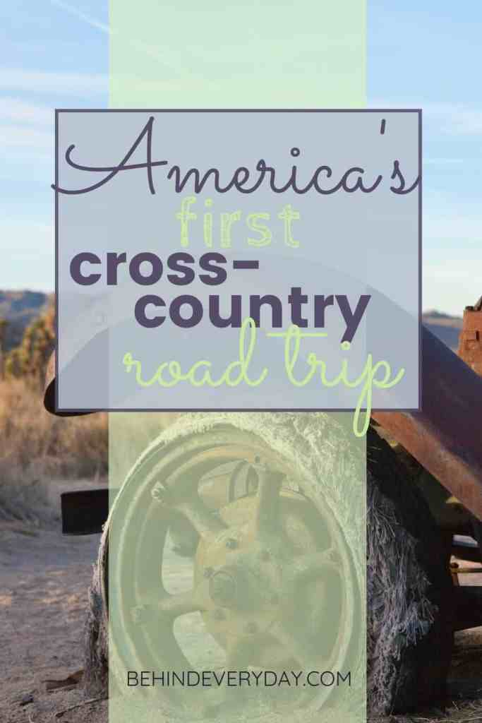 rusty antique car with flat tire stuck in sand - text overlay reads America's first cross-country road trip