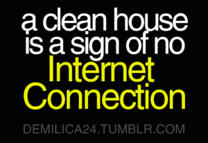 A-Clean-House-Is-A-Sign-Of-No-Internet-Connection
