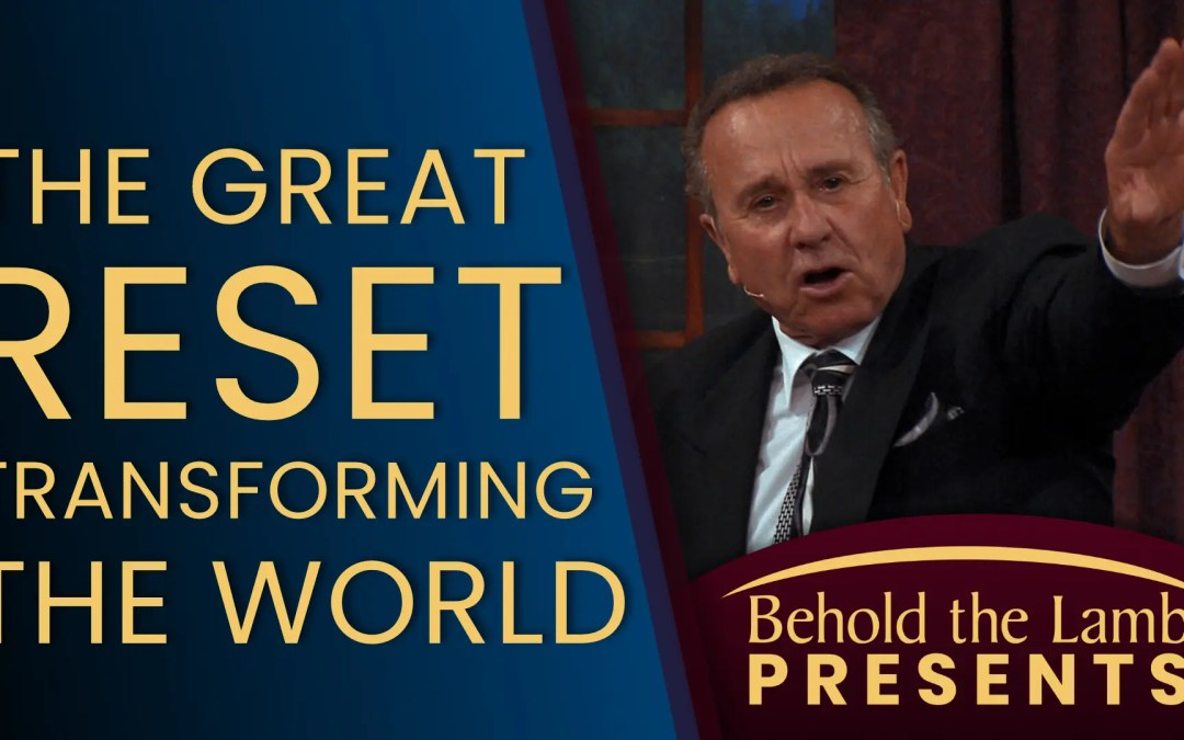 The Great RESET – Transforming the World