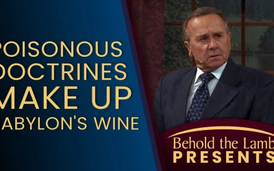 Poisonous Doctrines Make Up Babylon's Wine