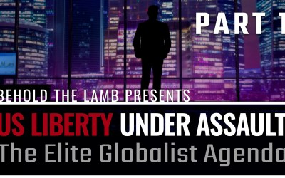 US Liberty Under Assault: The Elite Globalist Agenda – Part 1