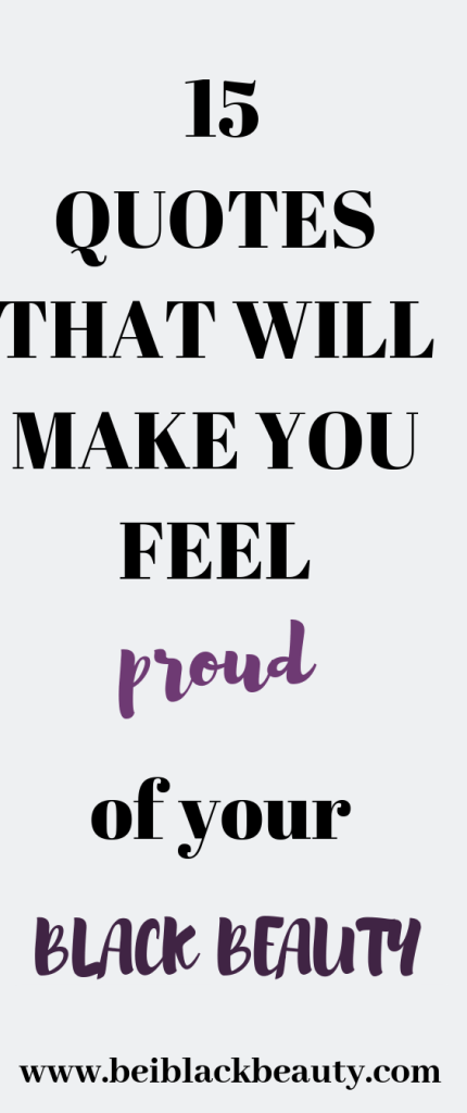 Quotes That Will Make You Proud Of Your Black Beauty Beiblackbeauty